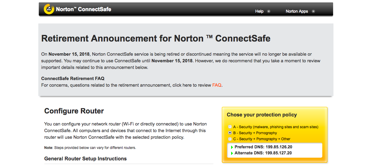 On November 15, 2018, Norton ConnectSafe service is being retired or discontinued meaning the service will no longer be available or supported. You may continue to use ConnectSafe until November 15, 2018.